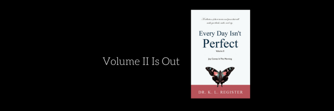 "Check Out ""Every Day Isn't Perfect, Volume II: Joy Comes In The Morning"""